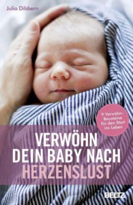 Verwöhn dein Baby nach Herzenslust - Julia Dibbern  