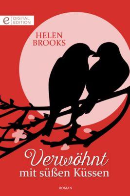 Verwöhnt mit süßen Küssen, Helen Brooks