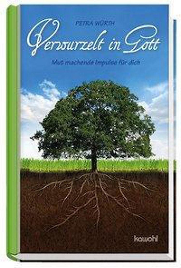 Verwurzelt In Gott Buch Von Petra Würth Bei Weltbildde