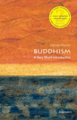 Very Short Introductions: Buddhism: A Very Short Introduction, Damien Keown