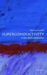 Very Short Introductions: Superconductivity: A Very Short Introduction, Stephen J. Blundell