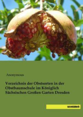 Verzeichnis der Obstsorten in der Obstbaumschule im Königlich Sächsischen Großen Garten Dresden