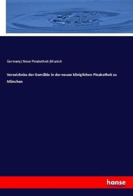 Verzeichniss der Gemälde in der neuen königlichen Pinakothek zu München, Germany) Neue Pinakothek (Munich
