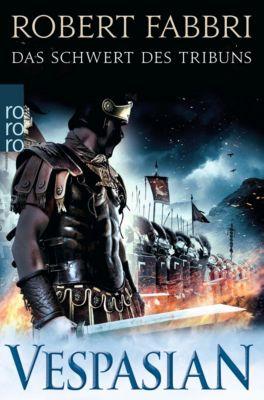Vespasian. Das Schwert des Tribuns, Robert Fabbri
