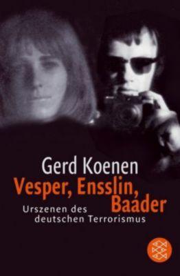 Vesper, Ensslin, Baader, Gerd Koenen