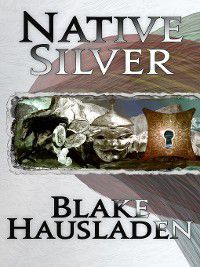 Vesteal: Native Silver, Blake Hausladen