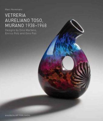 Vetreria aureliano toso murano 1938 1968 buch portofrei for Vetreria re