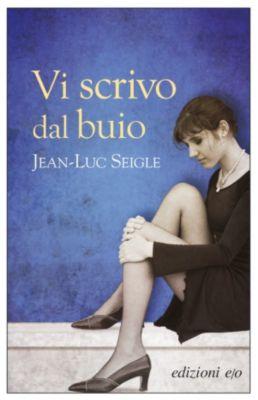 Vi scrivo dal buio, Jean-Luc Seigle