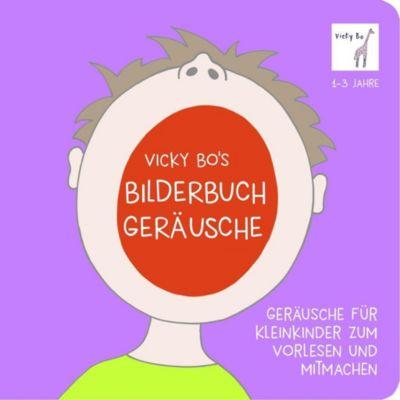 Vicky Bo's Bilderbuch - Geräusche, Vicky Bo