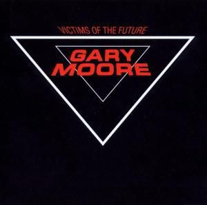 Victims Of The Future, Gary Moore