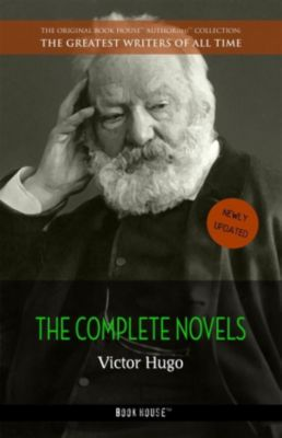 Victor Hugo: The Complete Novels, Victor Hugo