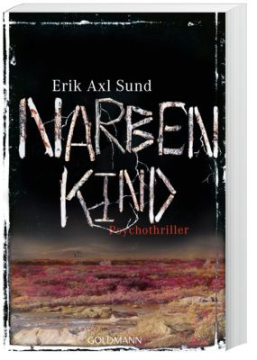 Victoria Bergman Trilogie Band 2: Narbenkind, Erik A. Sund