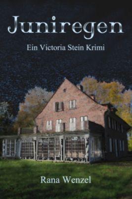 Victoria Stein Krimi: Juniregen, Rana Wenzel