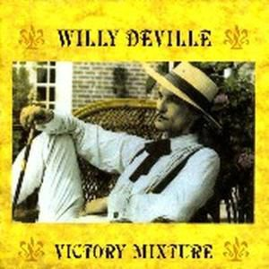Victory Mixture, Willy DeVille