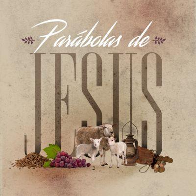 Vida de Cristo: Parábolas de Jesus (Guia do professor)