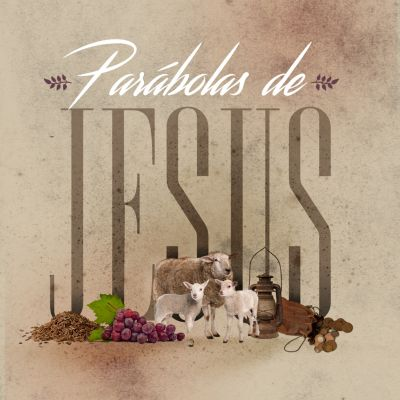 Vida de Cristo: Parábolas de Jesus (Revista do aluno)