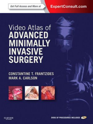 Video Atlas of Advanced Minimally Invasive Surgery E-Book, Constantine T. Frantzides, Mark A. Carlson
