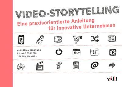 Video-Storytelling, Christian Mossner, Johann Mannes, Liliane Forster
