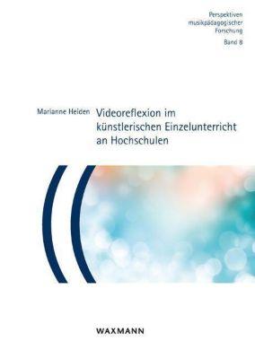 Videoreflexion im künstlerischen Einzelunterricht an Hochschulen, Marianne Heiden