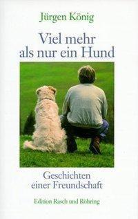 Viel mehr als nur ein Hund, Jürgen König
