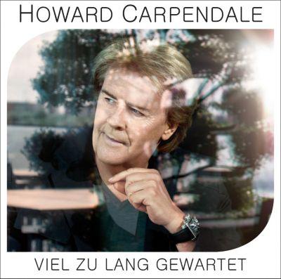 Viel zu lang gewartet, Howard Carpendale