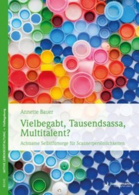 Vielbegabt, Tausendsassa, Multitalent?, Annette Bauer