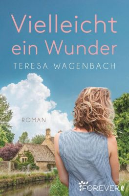 Vielleicht ein Wunder - Teresa Wagenbach pdf epub