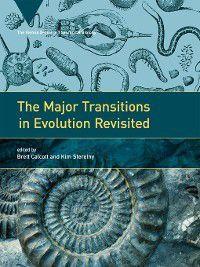 Vienna in Theoretical Biology: The Major Transitions in Evolution Revisited, Kim Sterelny, Brett Calcott