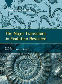 Vienna in Theoretical Biology: The Major Transitions in Evolution Revisited, Kim Sterelny, Brett Calcott