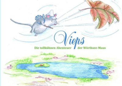 Vieps - die tollkühnen Abenteuer der Wörthseemaus, Albrecht von Schrader