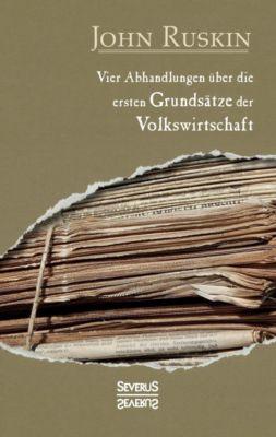 Vier Abhandlungen über die ersten Grundsätze der Volkswirtschaft, John Ruskin