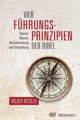 Vier Führungsprinzipien der Bibel - Volker Kessler  