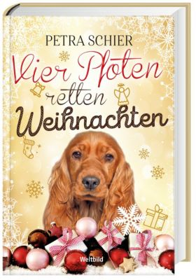 Vier Pfoten retten Weihnachten, Petra Schier