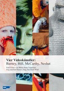Vier Videokünstler: Barney, Hill, McCarthy, Neshat, Barney, Hill, Mccarthy, Neshat
