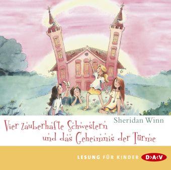 Vier zauberhafte Schwestern Band 3: Vier zauberhafte Schwestern und das Geheimnis der Türme (2 Audio-CDs), Sheridan Winn