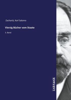 Vierzig Bücher vom Staate - Karl Salomo Zachariä |