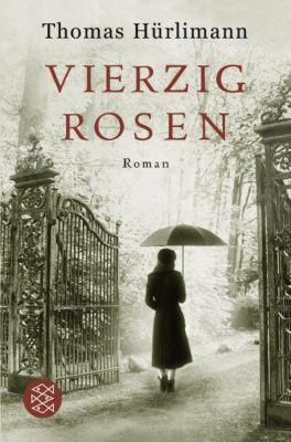 Vierzig Rosen, Thomas Hürlimann