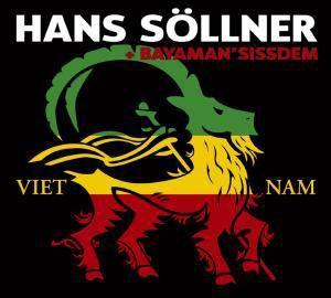 Viet Nam, Hans & Bayaman'sissdem Söllner