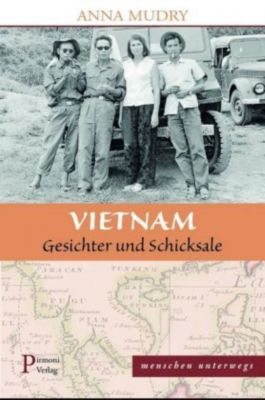 Vietnam - Gesichter und Schicksale, Anna Mudry