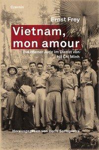 Vietnam, mon amour - Ernst Frey |