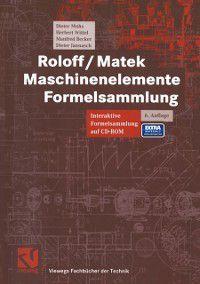 Viewegs Fachbucher der Technik: Roloff / Matek Maschinenelemente, Manfred Becker, Dieter Muhs, Herbert Wittel, Dieter Jannasch