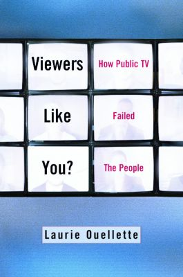 Viewers Like You, Laurie Ouellette