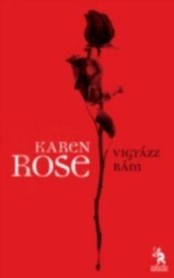 Vigyazz ram!, Karen Rose