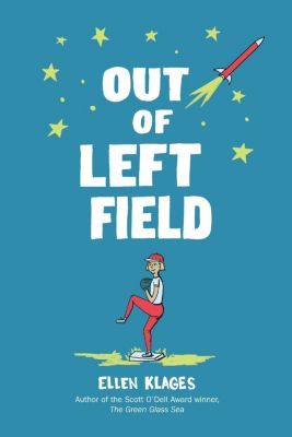 Viking Books for Young Readers: Out of Left Field, Ellen Klages