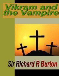 Vikram and the Vampire, Sir Richard Burton