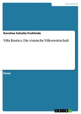Villa Rustica. Die römische Villenwirtschaft, Karoline Schulte-Frohlinde