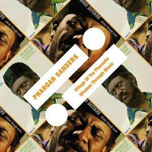 Village Of The Pharoahs/Wisdom Through Music, Pharoah Sanders