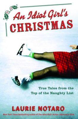 Villard: An Idiot Girl's Christmas, Laurie Notaro