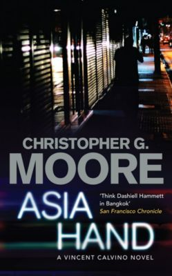 Vincent Calvino: Asia Hand, Christopher G Moore