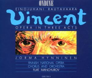 Vincent-Opera In Three Acts, Hynninen, Heinikari, Manchurov
